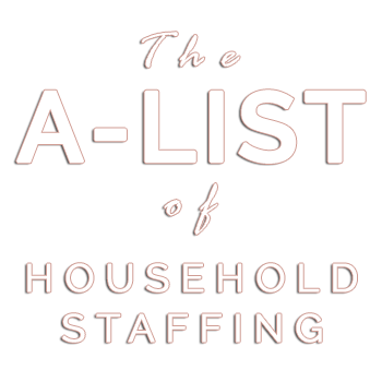 The A-List of Household Staffing